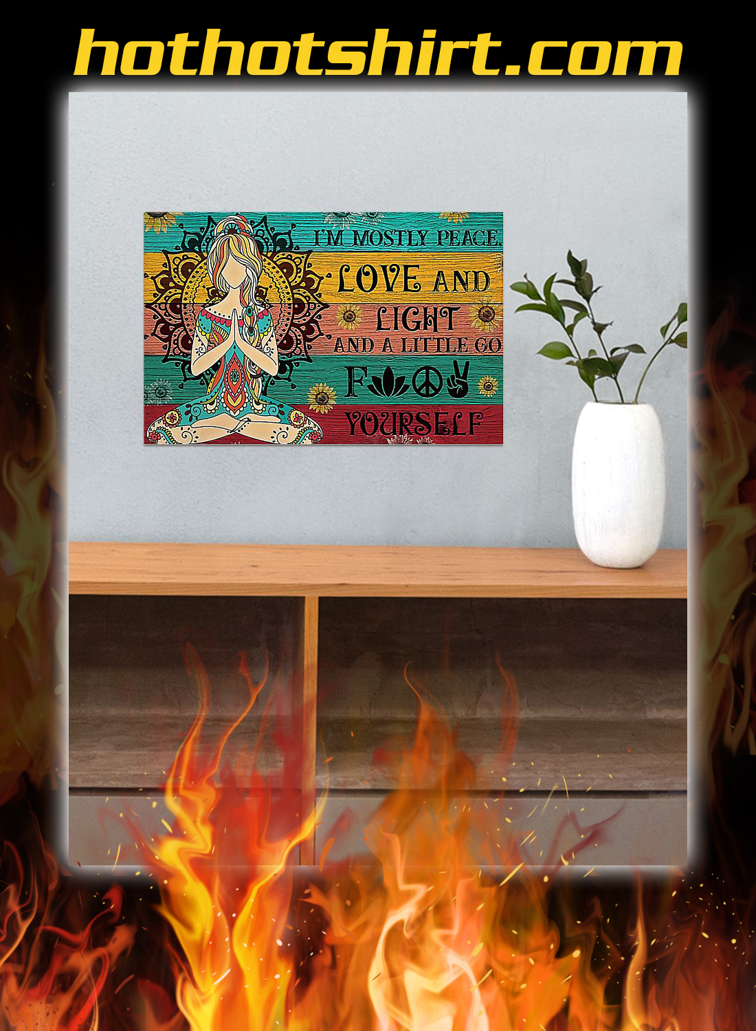 Yoga i'm mostly peace love and light poster 2