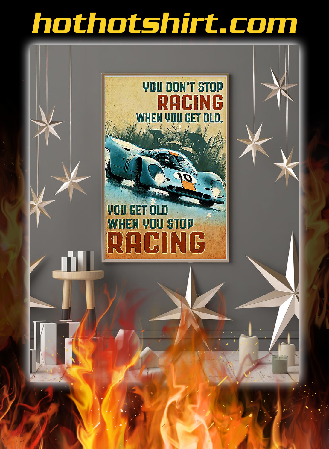 You don't stop racing when you get old poster 2