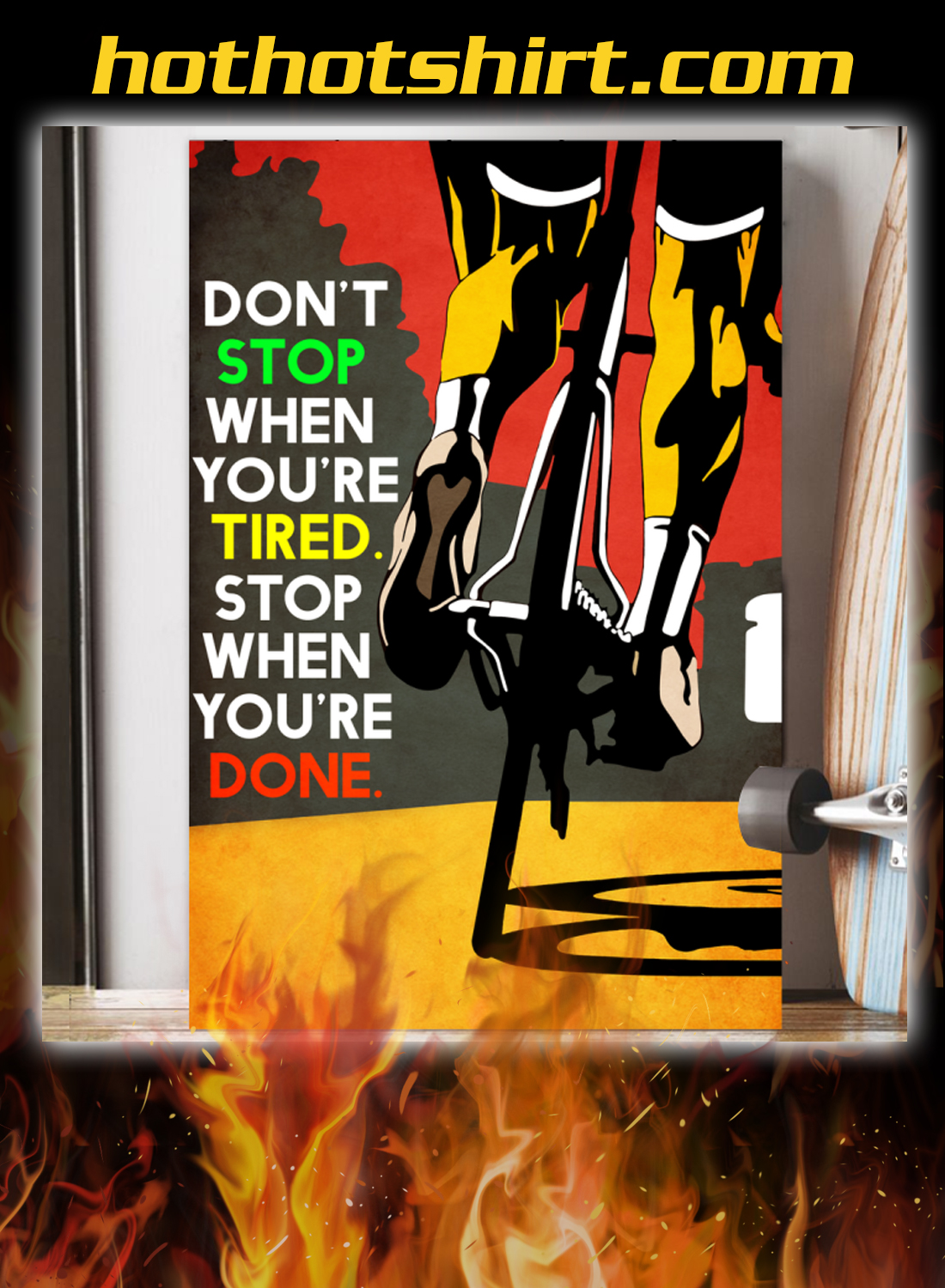 Bicycle Don't stop when you're tired stop when you're done poster 2