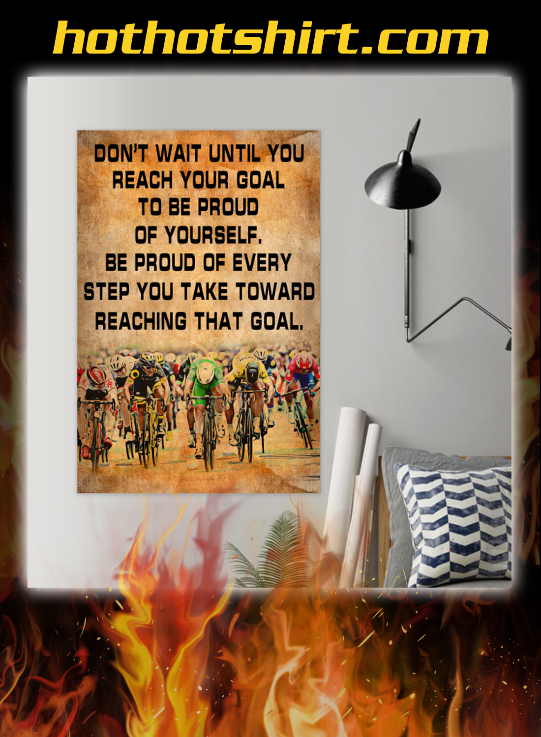 Bicycle Don't wait until you reach your goal to be proud of yourself poster 1