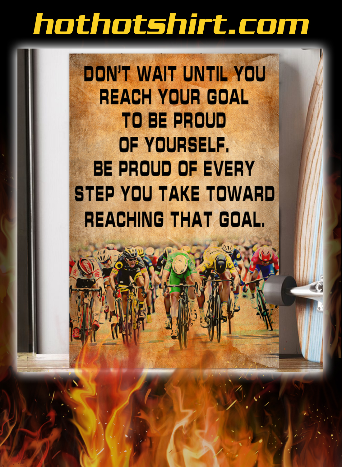 Bicycle Don't wait until you reach your goal to be proud of yourself poster 2