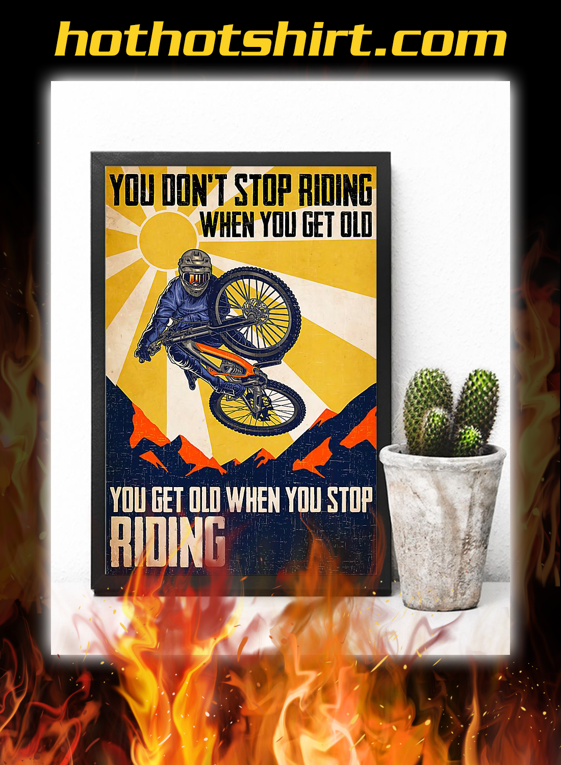 Cycling you don't stop riding when you get old poster 3