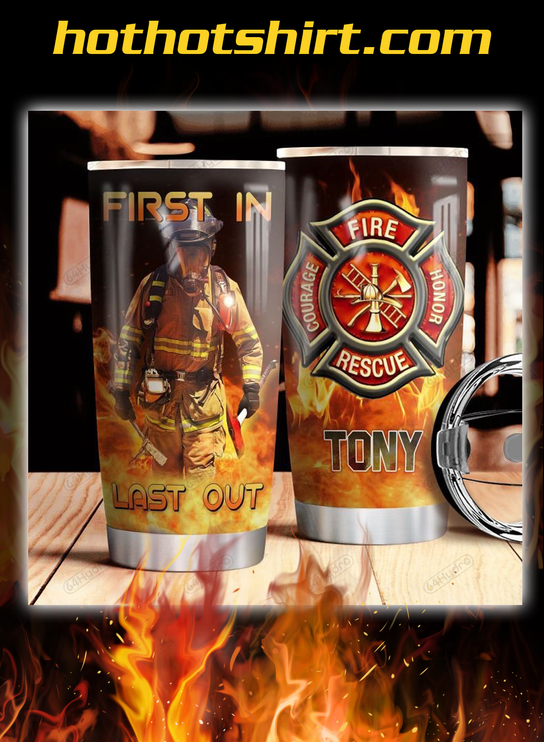Firefighter personalized custom bame first in last out tumbler 1