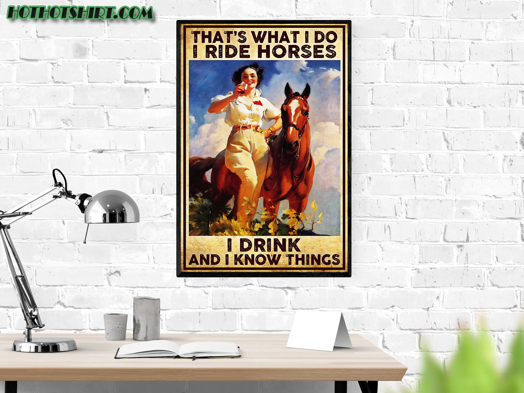 Girl that's what i do i ride horses i drink and i know things poster 2
