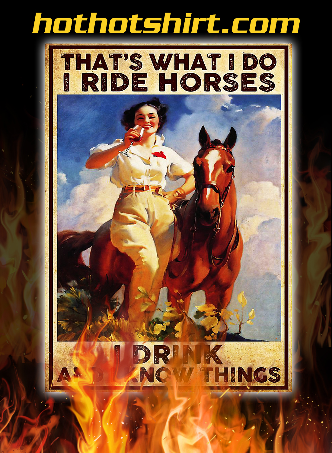 Girl that's what i do i ride horses i drink and i know things poster 3