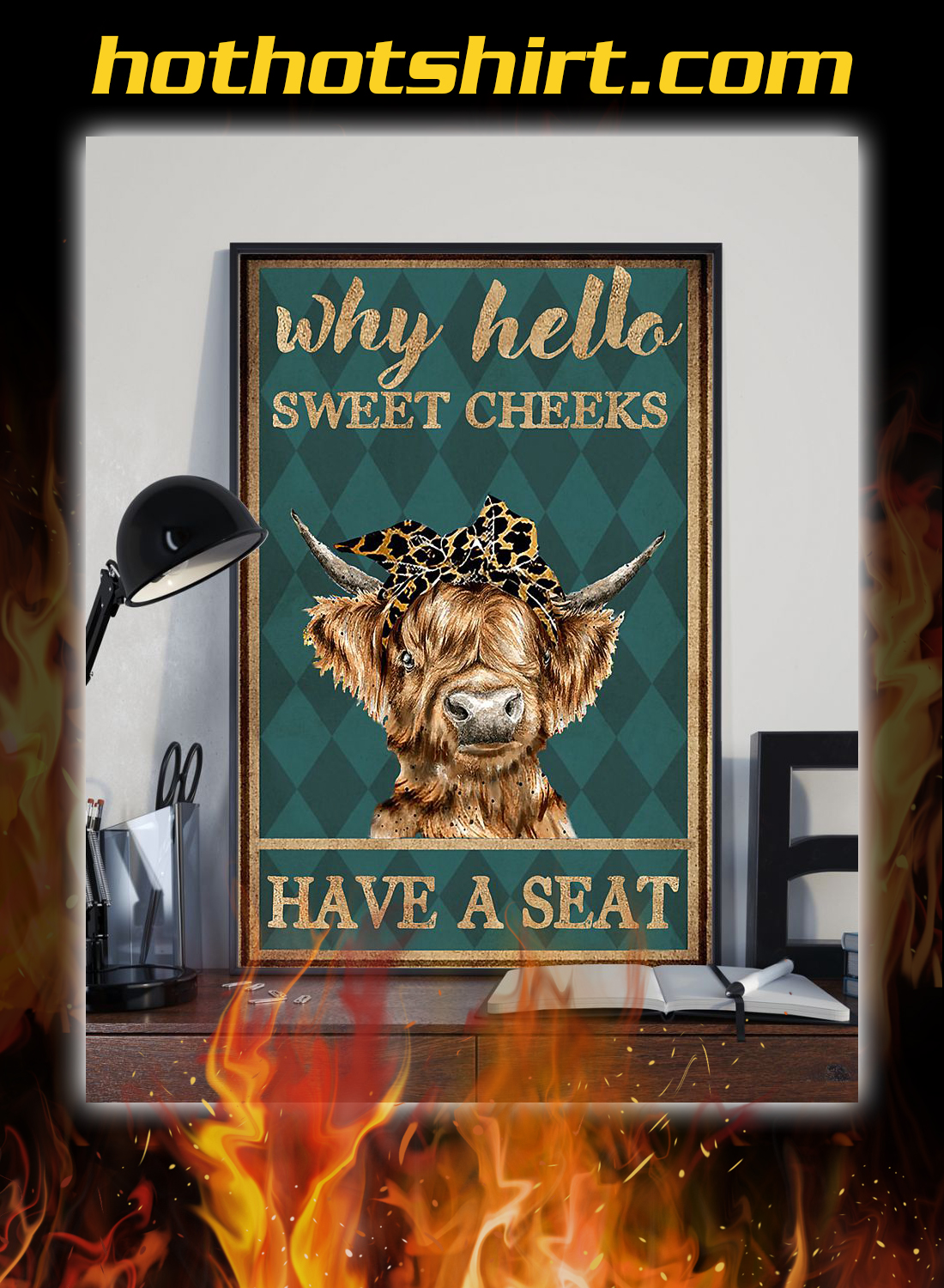 Highland cattle why hello sweet cheeks have a seat poster 2