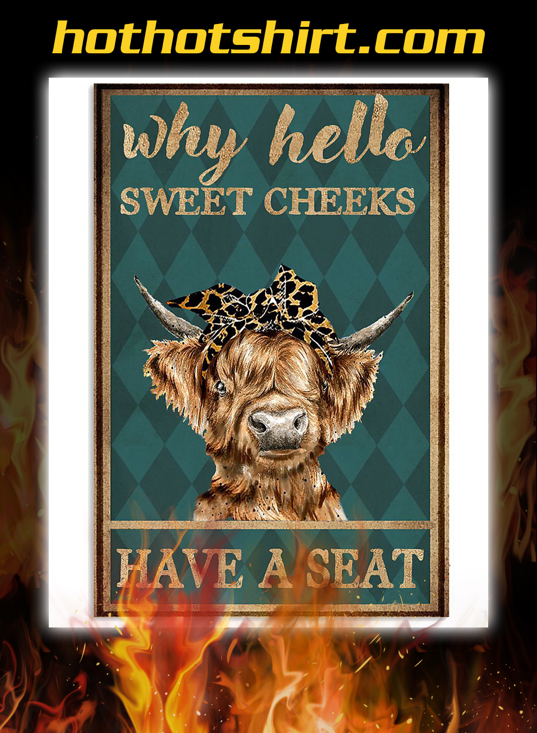 Highland cattle why hello sweet cheeks have a seat poster 3