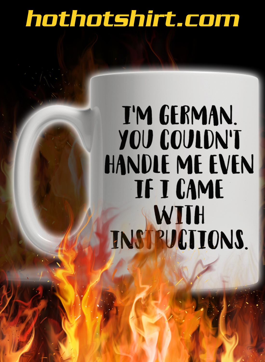 I'm german you couldn't handle me even if i came with instructions mug 2