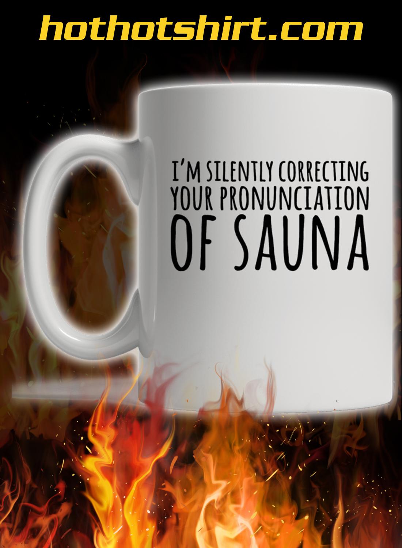 I'm silently correcting your proninciation of sauna mug 1