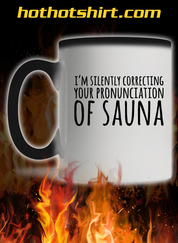 I'm silently correcting your proninciation of sauna mug 2