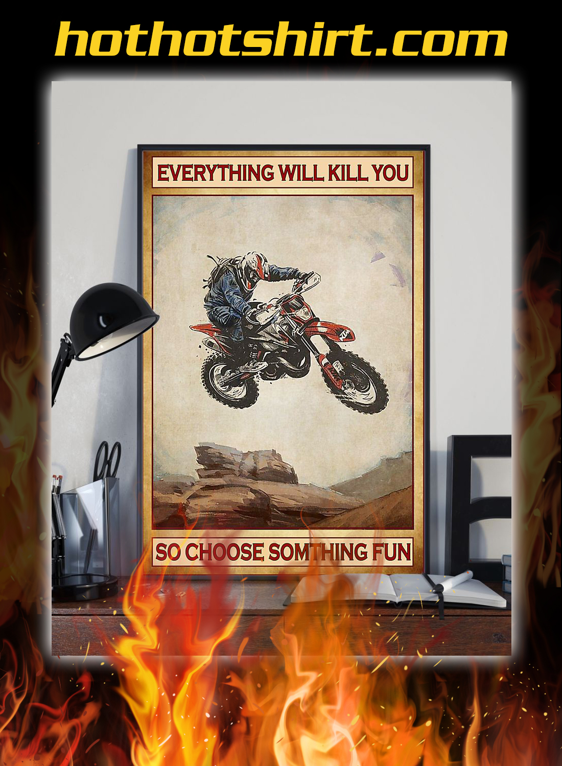Motocross everything will kill you so choose something fun poster 2