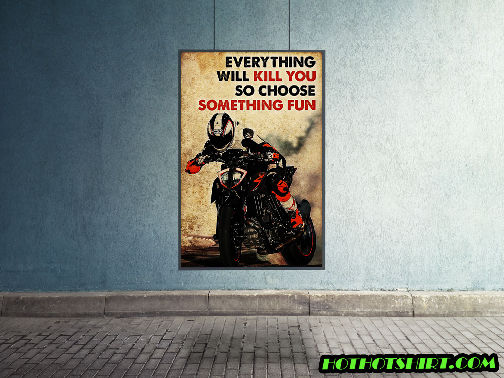 Motor racing everything will kill you so choose something fun poster 2