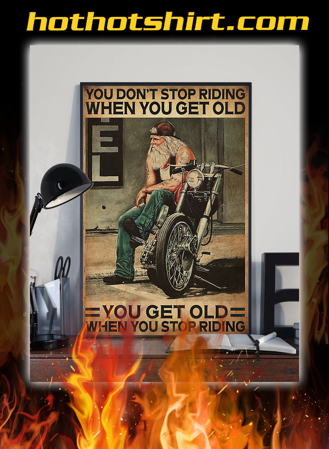 Motorcycle You don't stop riding when you get old poster 2