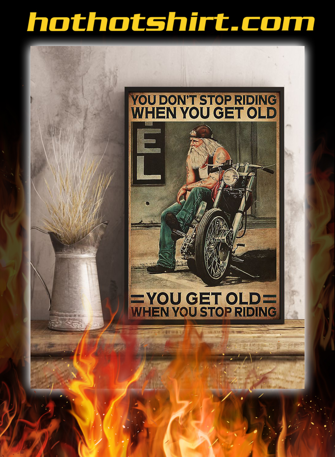 Motorcycle You don't stop riding when you get old poster 3