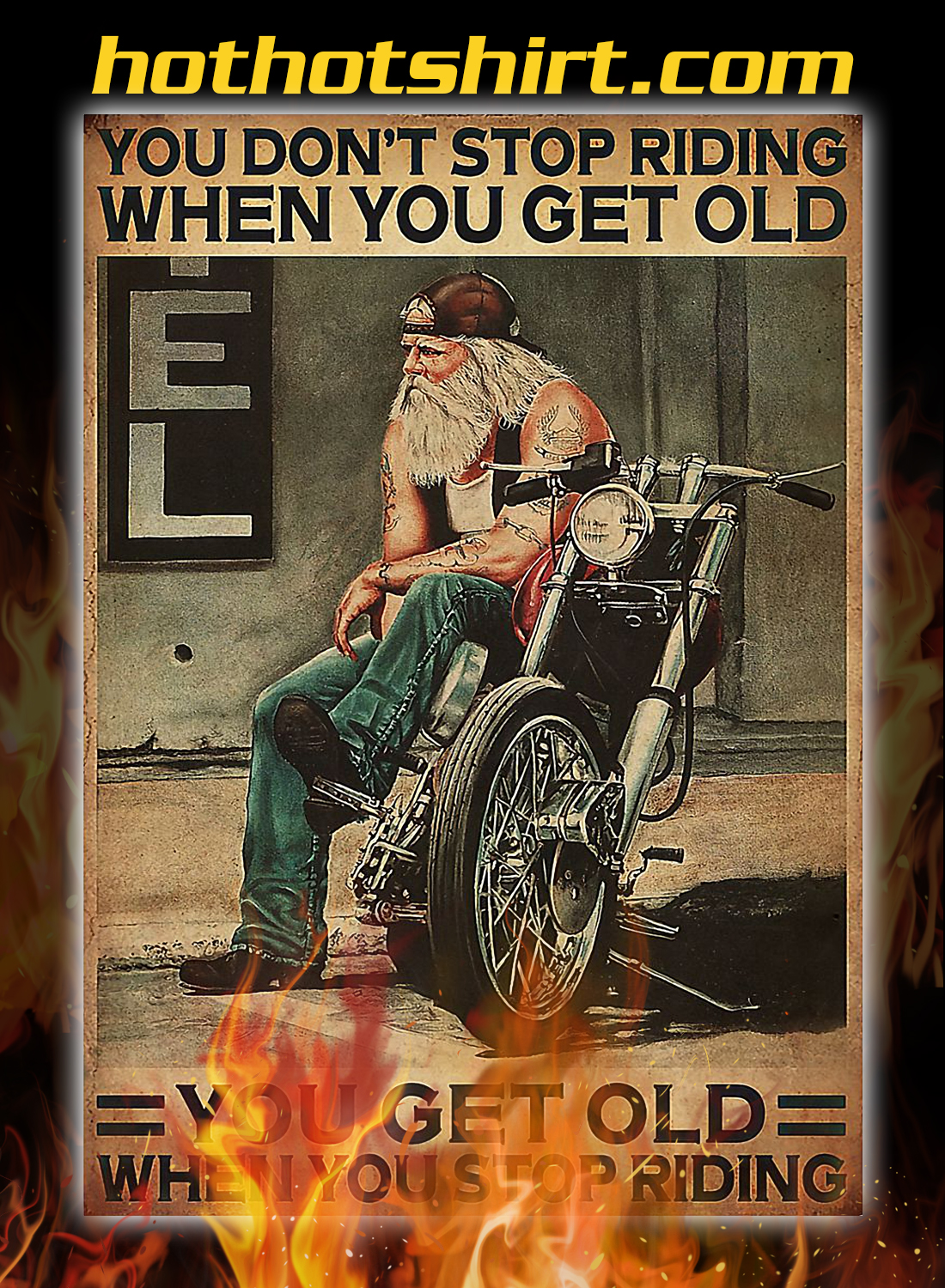 Old biker Motorcycle you don't stop riding poster