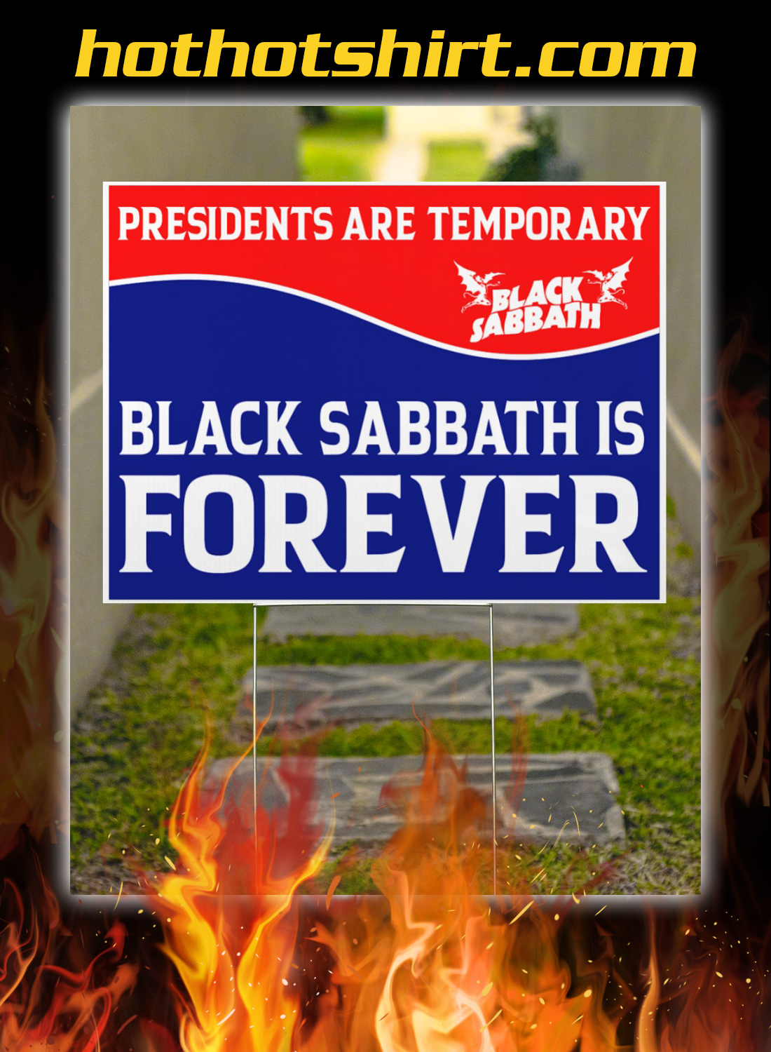 Presidents are temporary black sabbath is forever yard signs 1