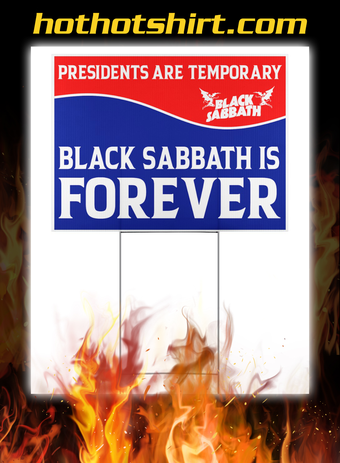 Presidents are temporary black sabbath is forever yard signs 2