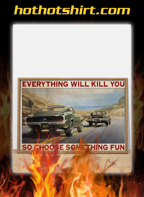 SM Car everything will kill you so choose something fun poster 2