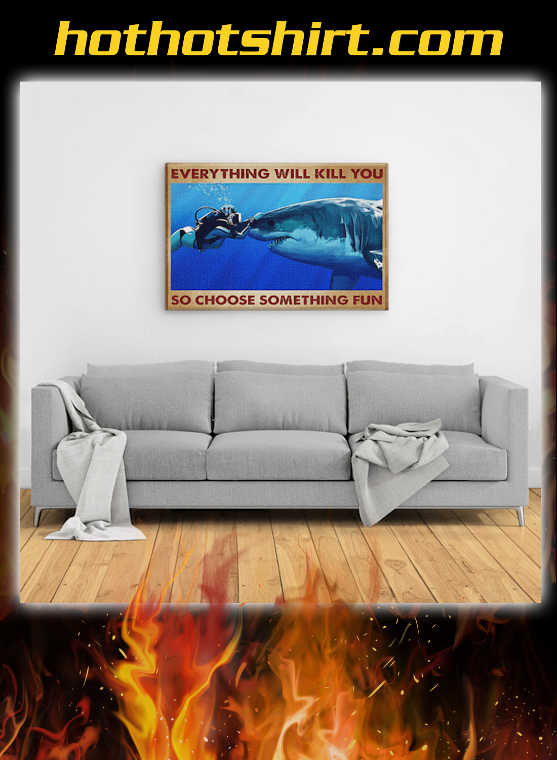 Scuba diving shark everything will kill you so choose something fun canvas prints 1