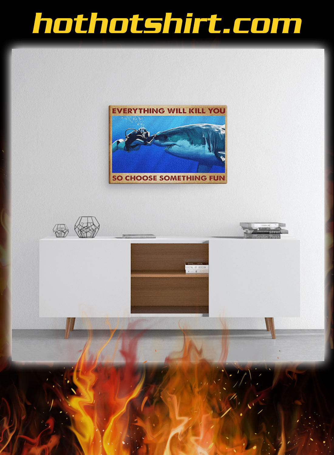 Scuba diving shark everything will kill you so choose something fun canvas prints 2