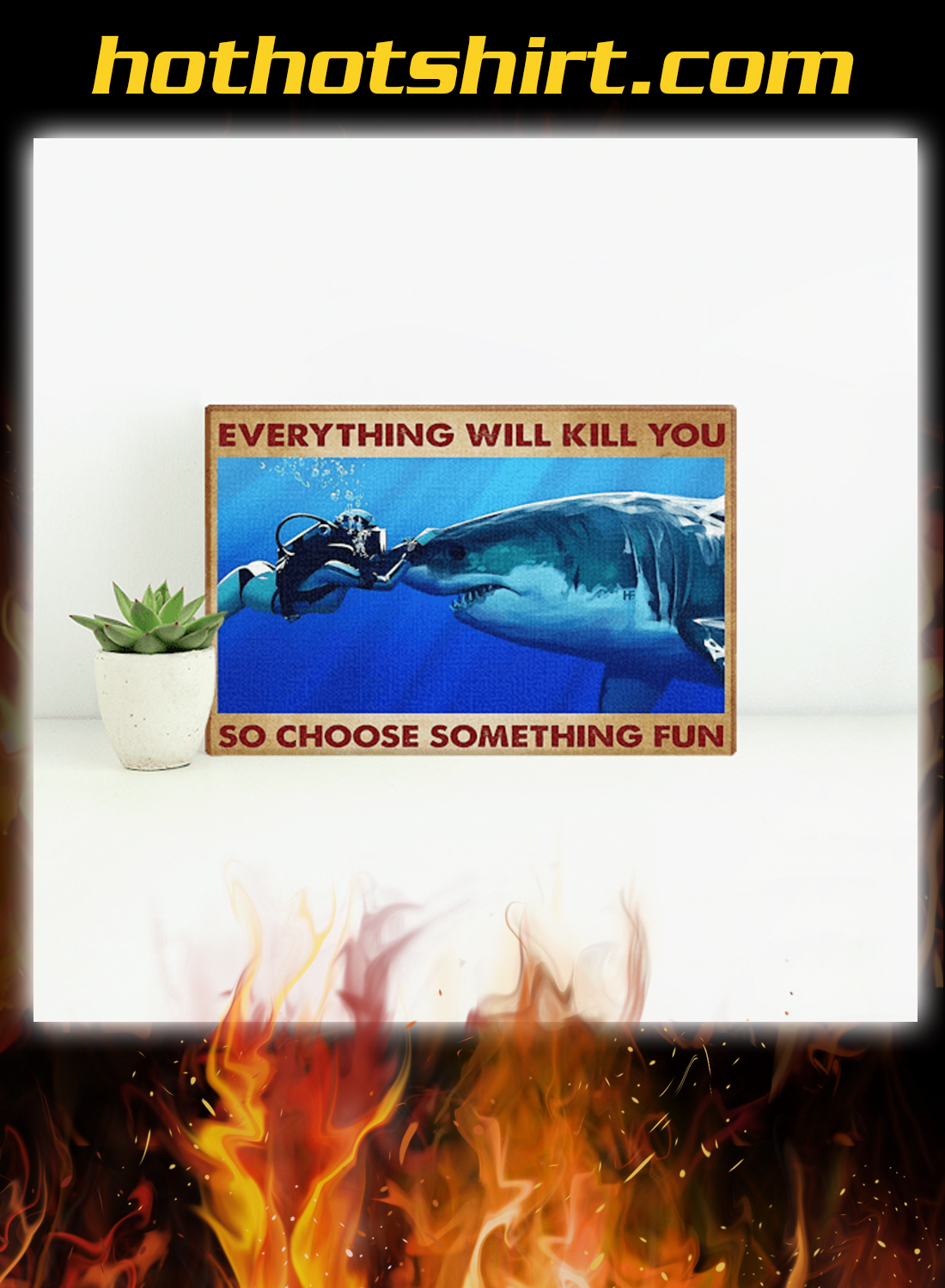 Scuba diving shark everything will kill you so choose something fun canvas prints 3