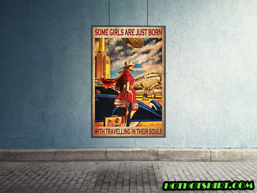 Some girls are just born with travelling in their souls poster 1