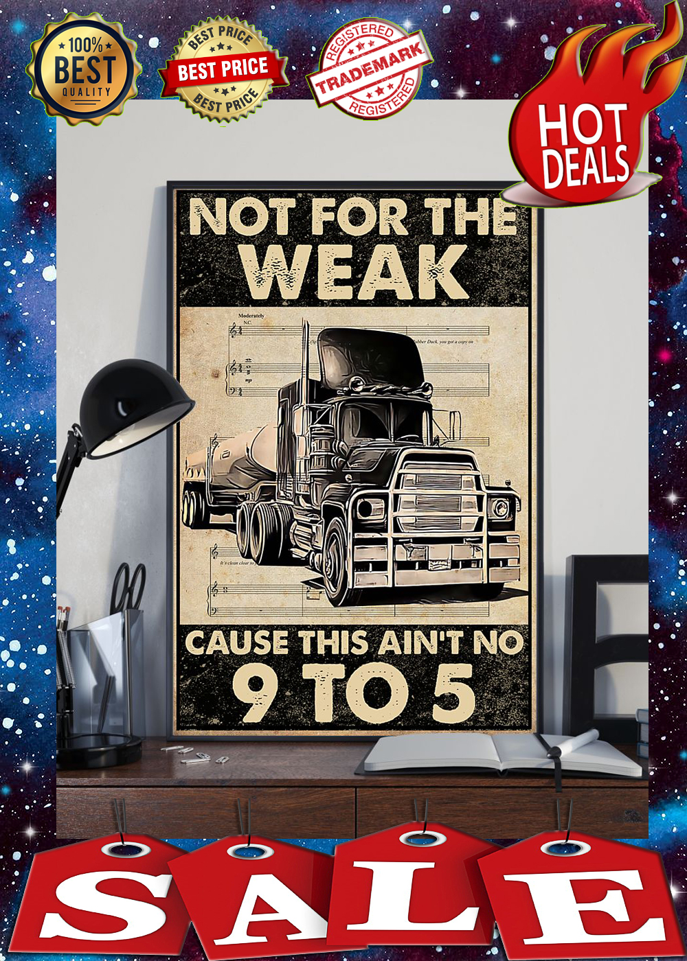 Trucker not for the weak cause this ain't no 9 to 5 poster 1