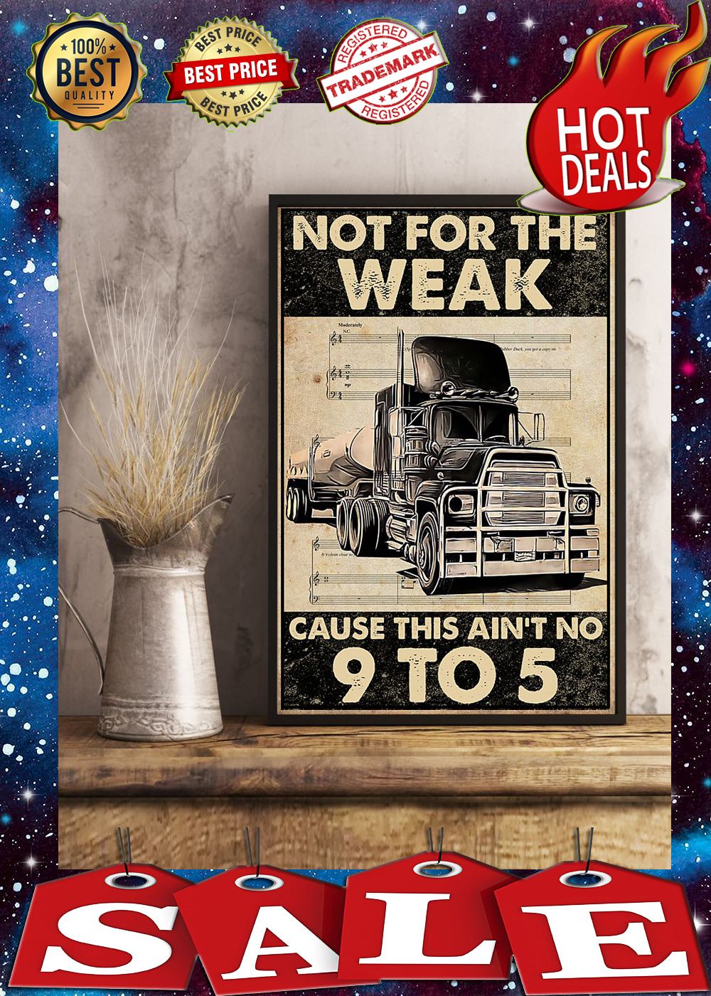 Trucker not for the weak cause this ain't no 9 to 5 poster 2
