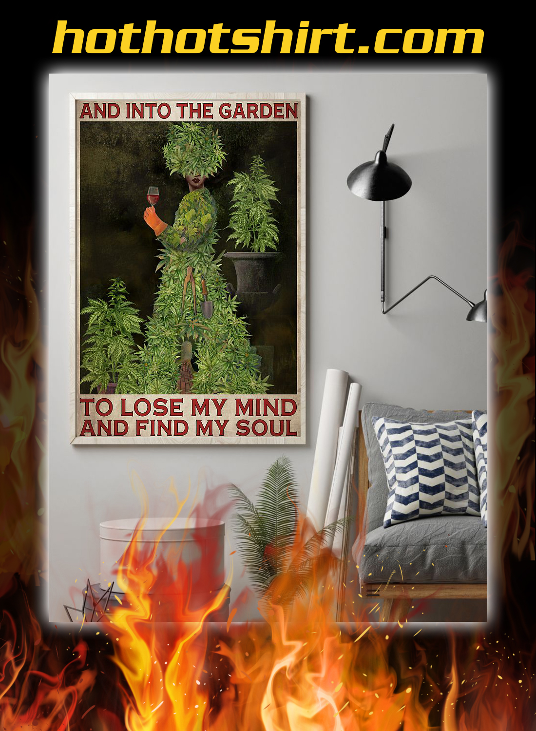 Weed cannabis and into the garden to lose my mind poster 1