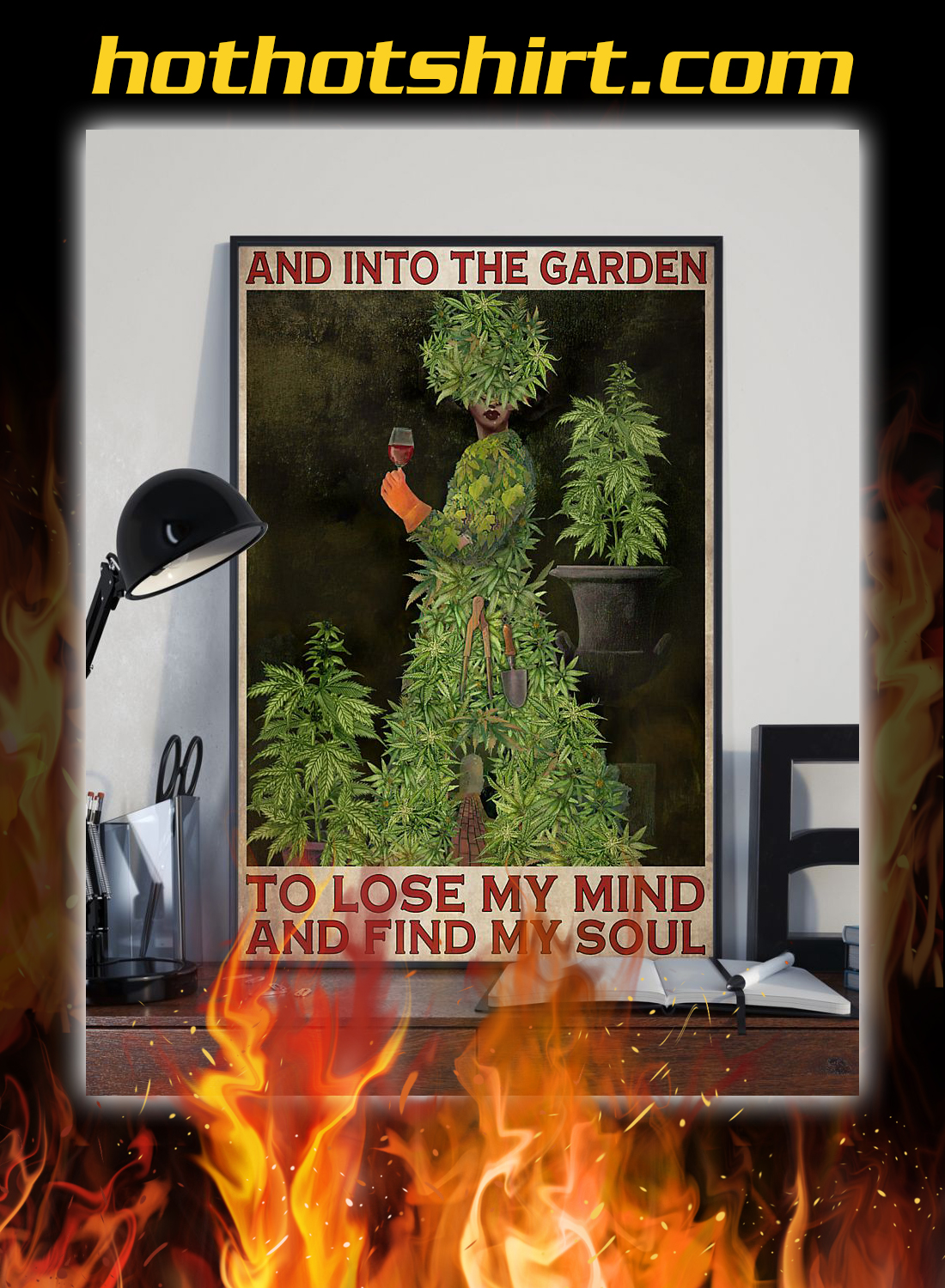 Weed cannabis and into the garden to lose my mind poster 2