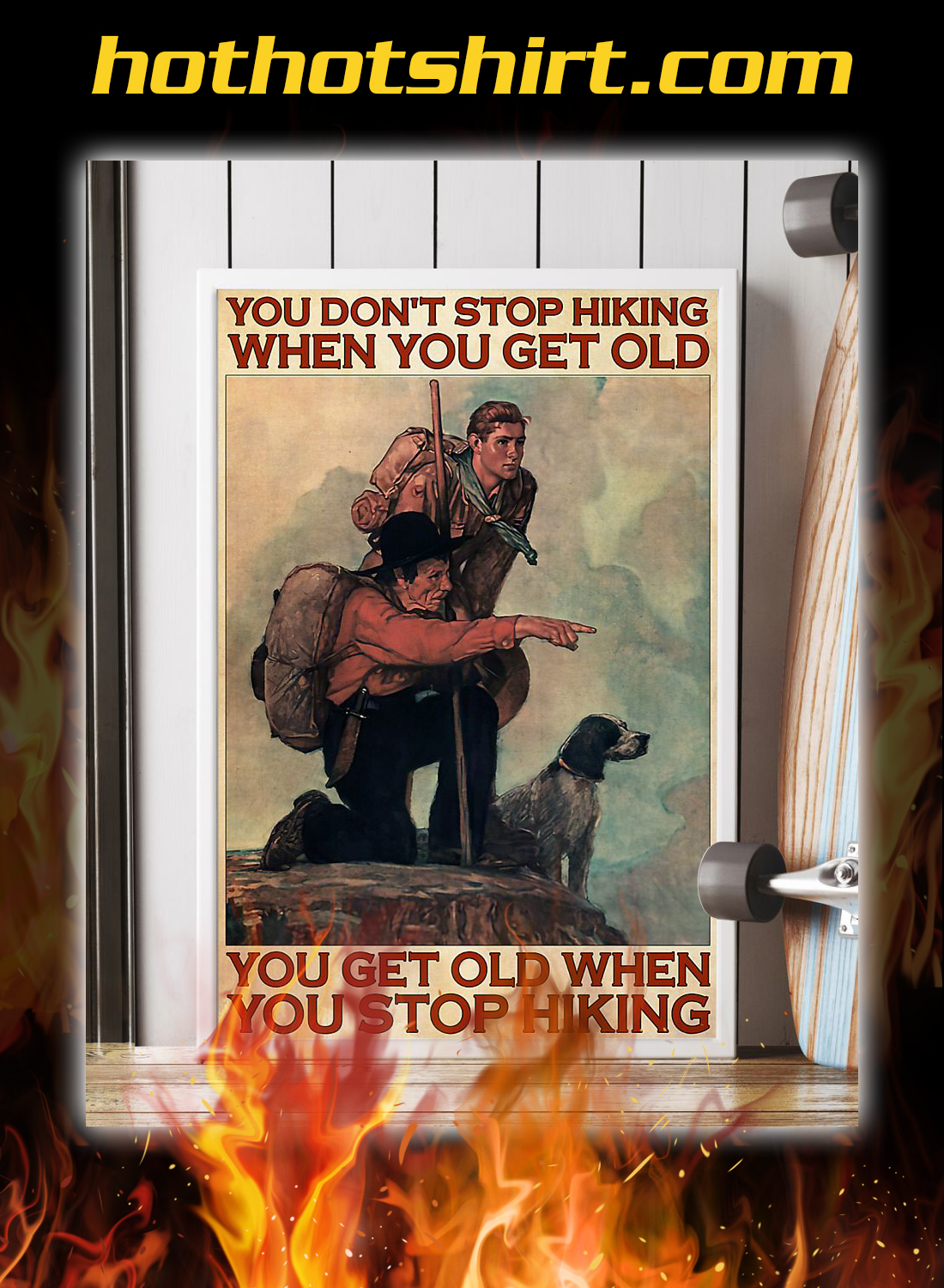 You don't stop hiking when you get old poster 2