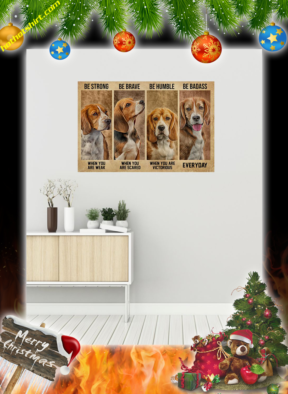 Beagle Dog Be Strong Be Brave Be Humble Be Badass Poster 1