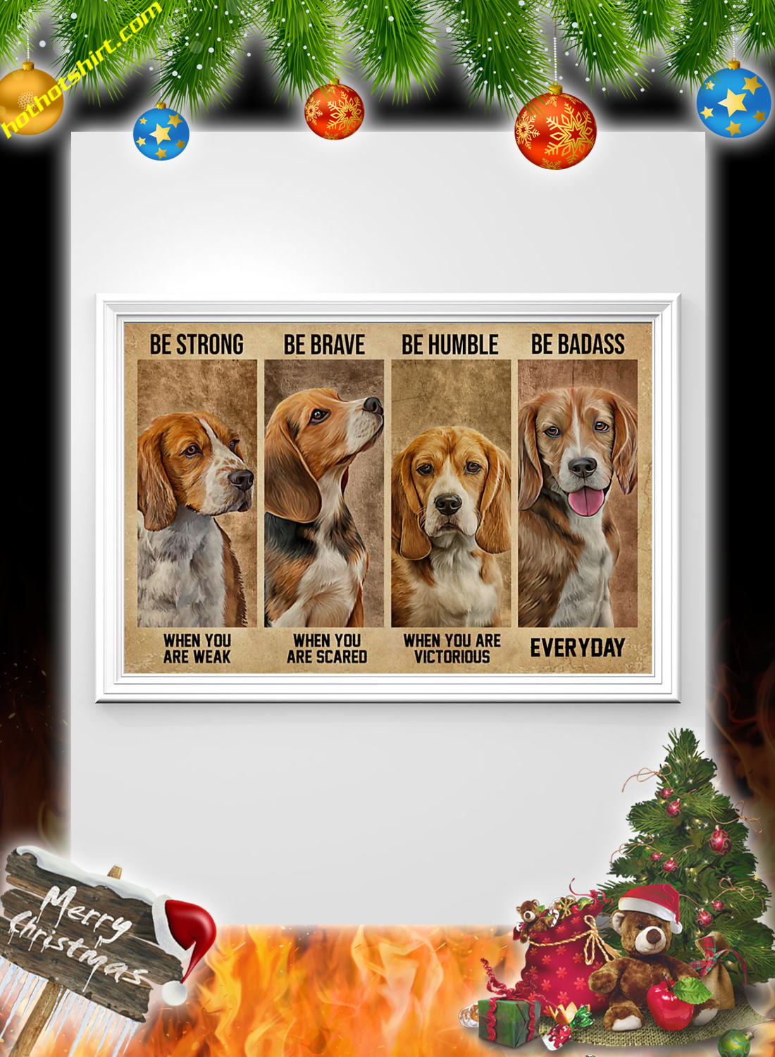 Beagle Dog Be Strong Be Brave Be Humble Be Badass Poster 2