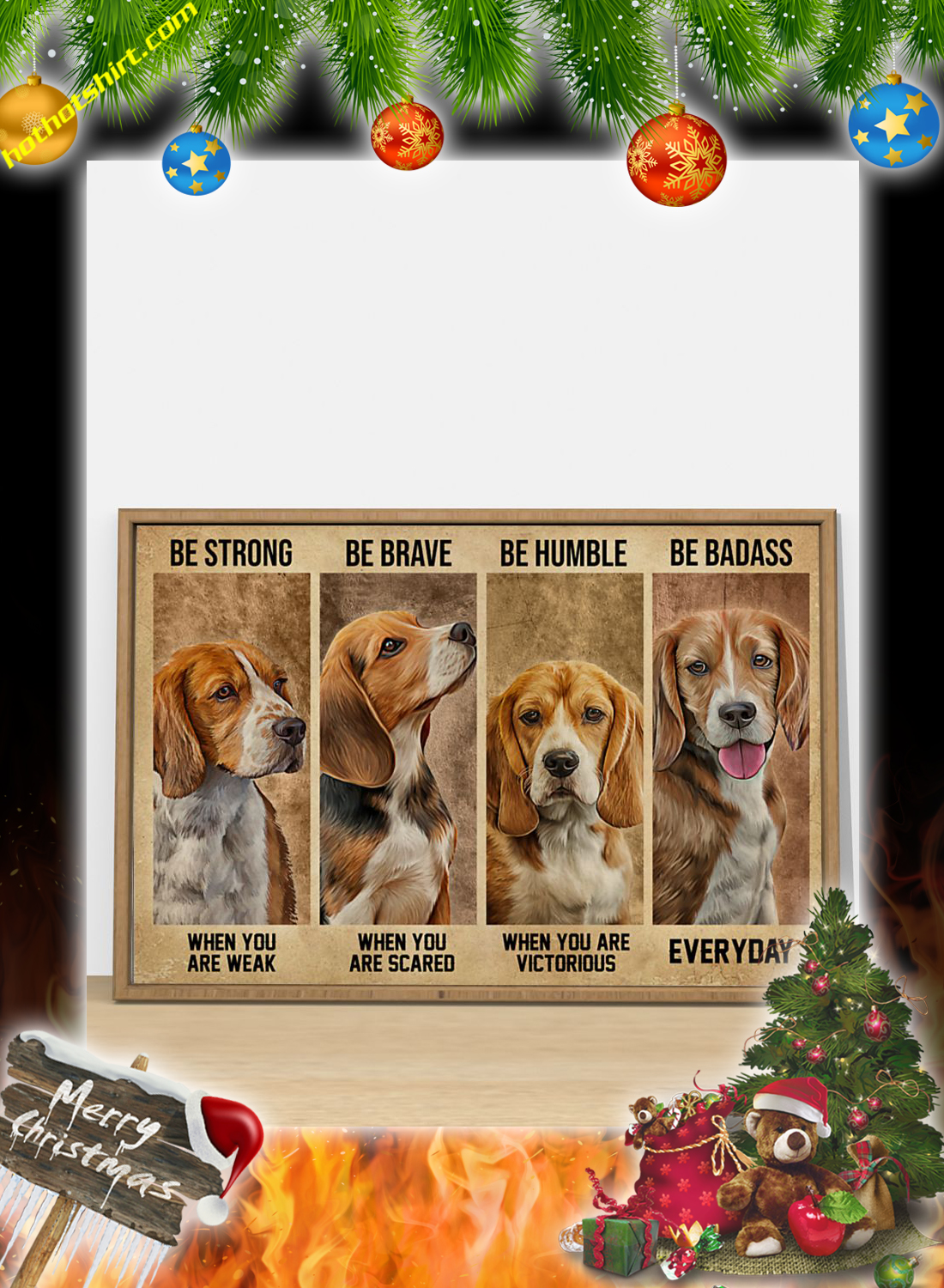 Beagle Dog Be Strong Be Brave Be Humble Be Badass Poster 3