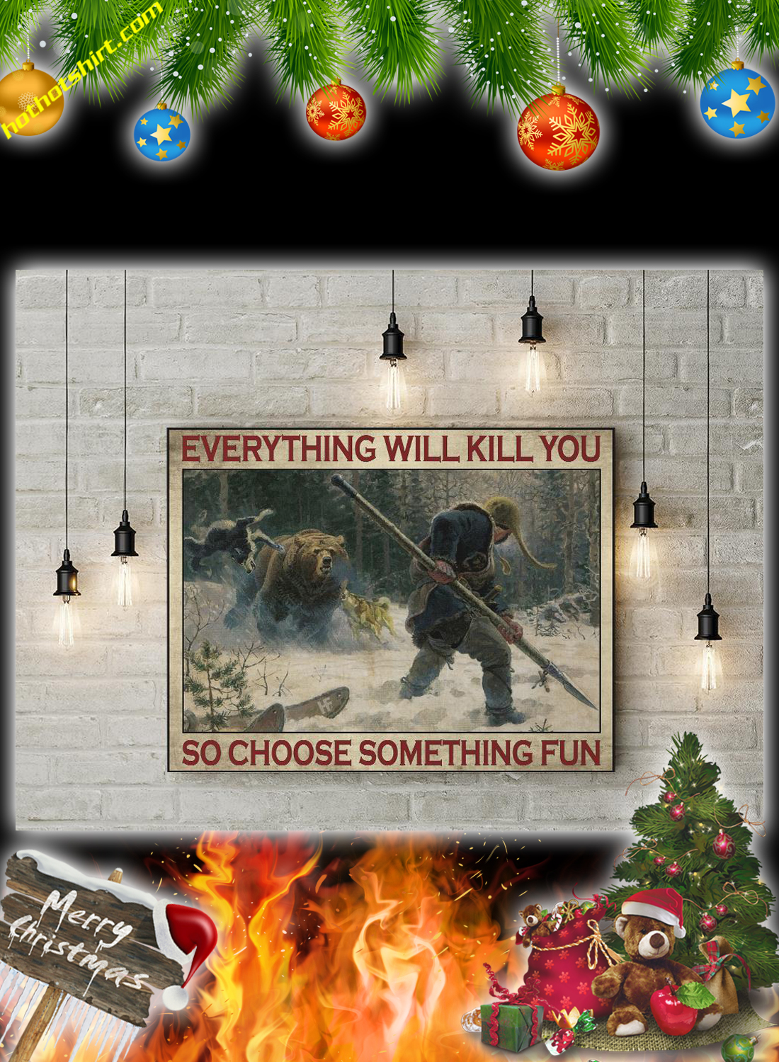 Big-Game Hunting everything will kill you so choose something fun poster and canvas prints 2