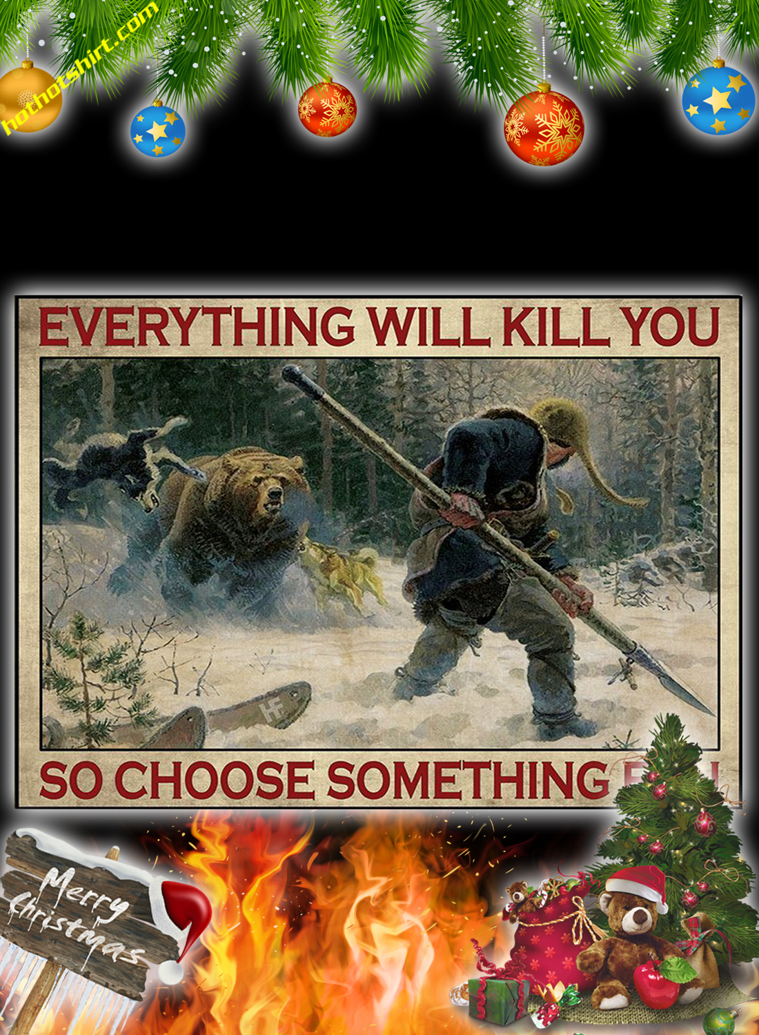 Big-Game Hunting everything will kill you so choose something fun poster and canvas prints