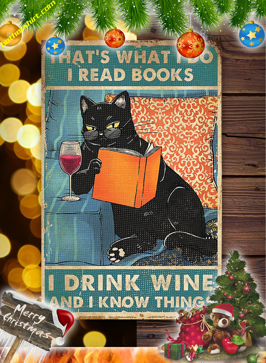 Cat That's what I do i read books i drink wine and I know things poster 1