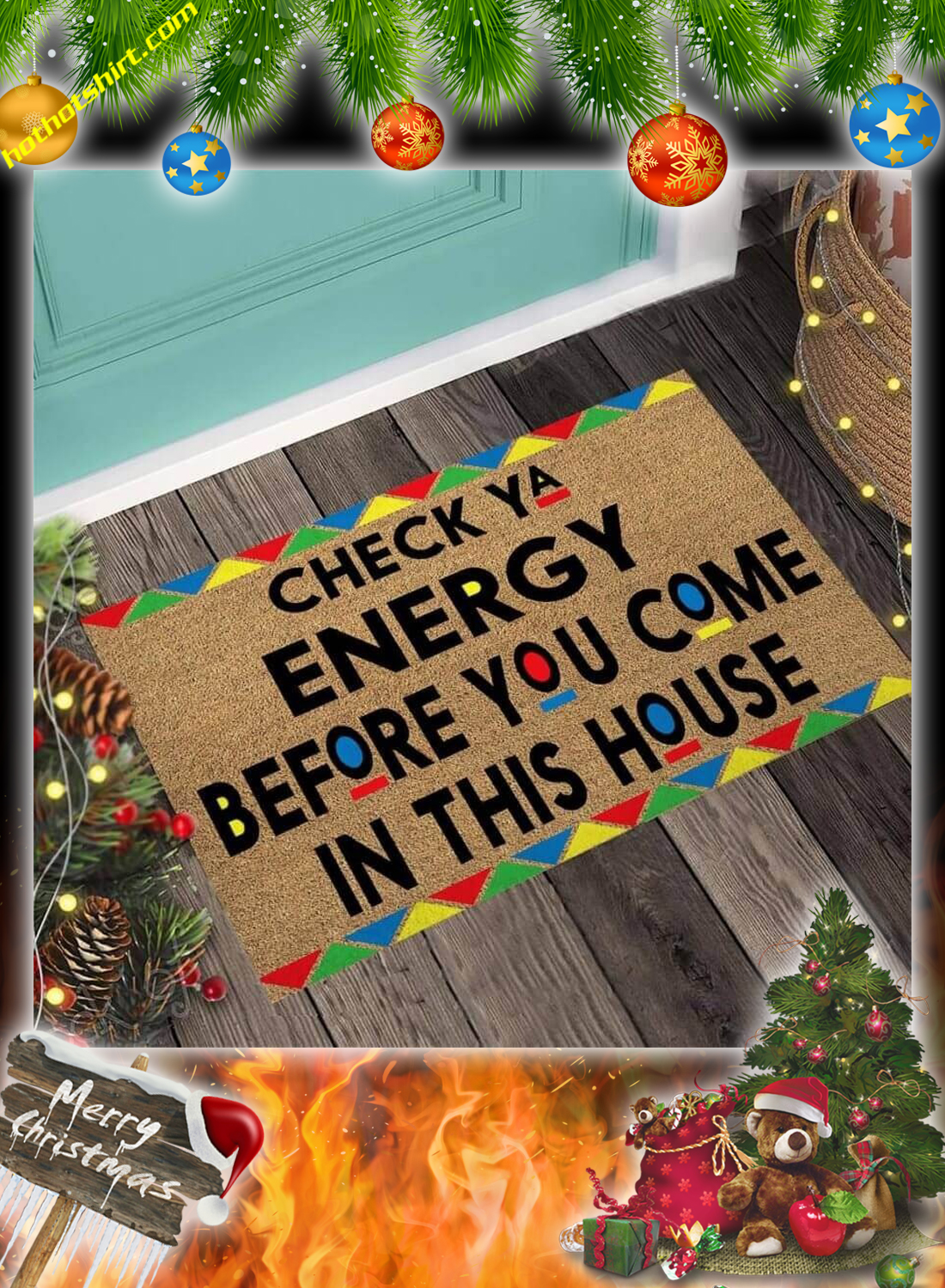 Check ya energy before you come in this house doormat 2