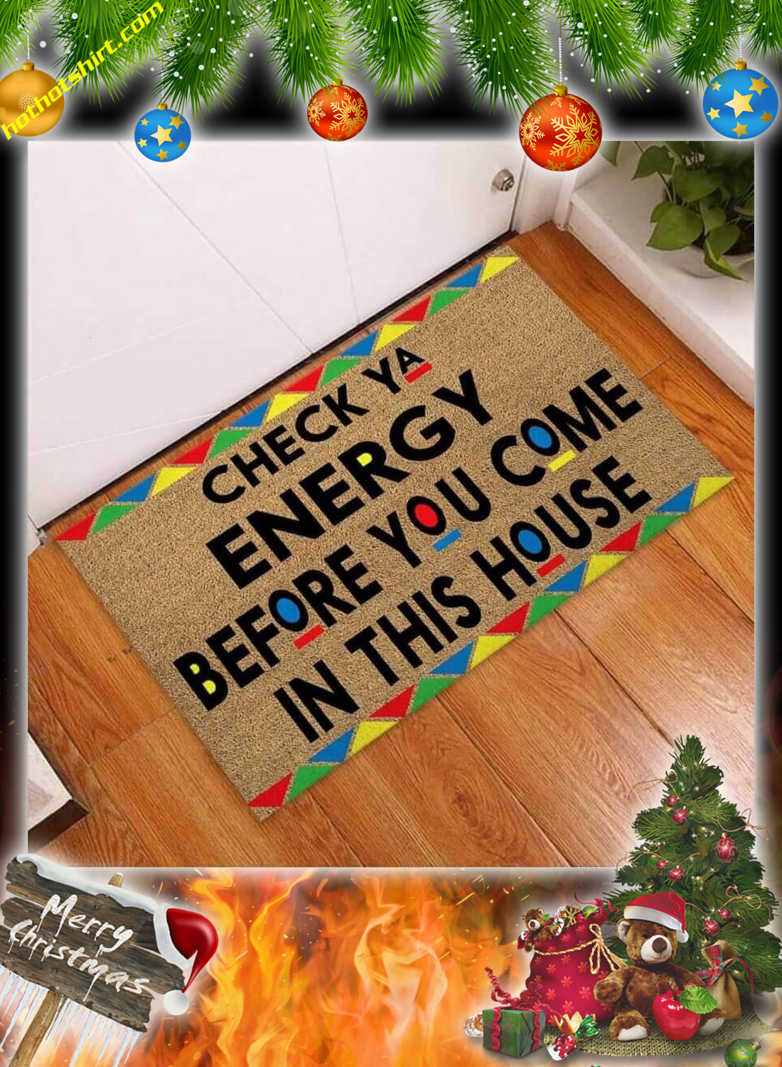 Check ya energy before you come in this house doormat 3