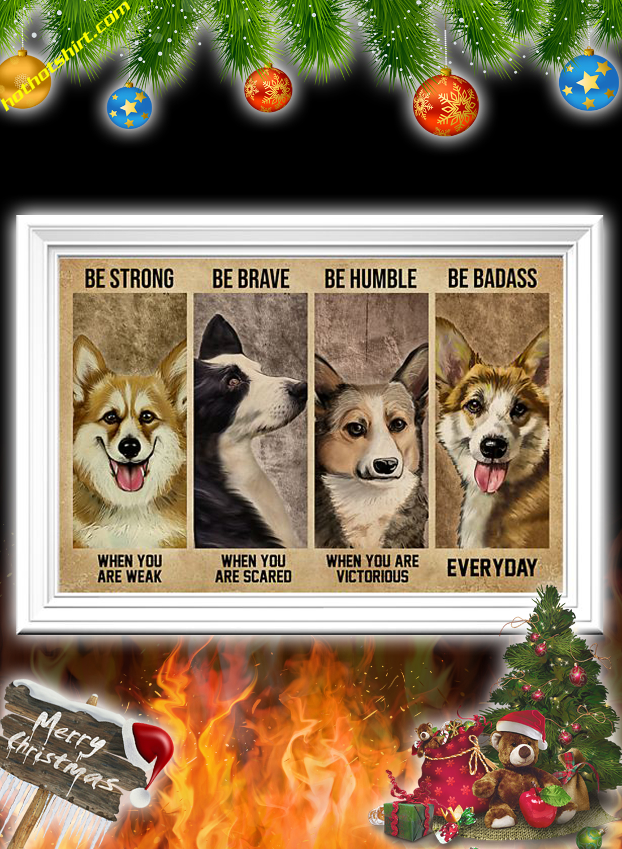 Corgi Dog Be Strong Be Brave Be Humble Be Badass Poster 2