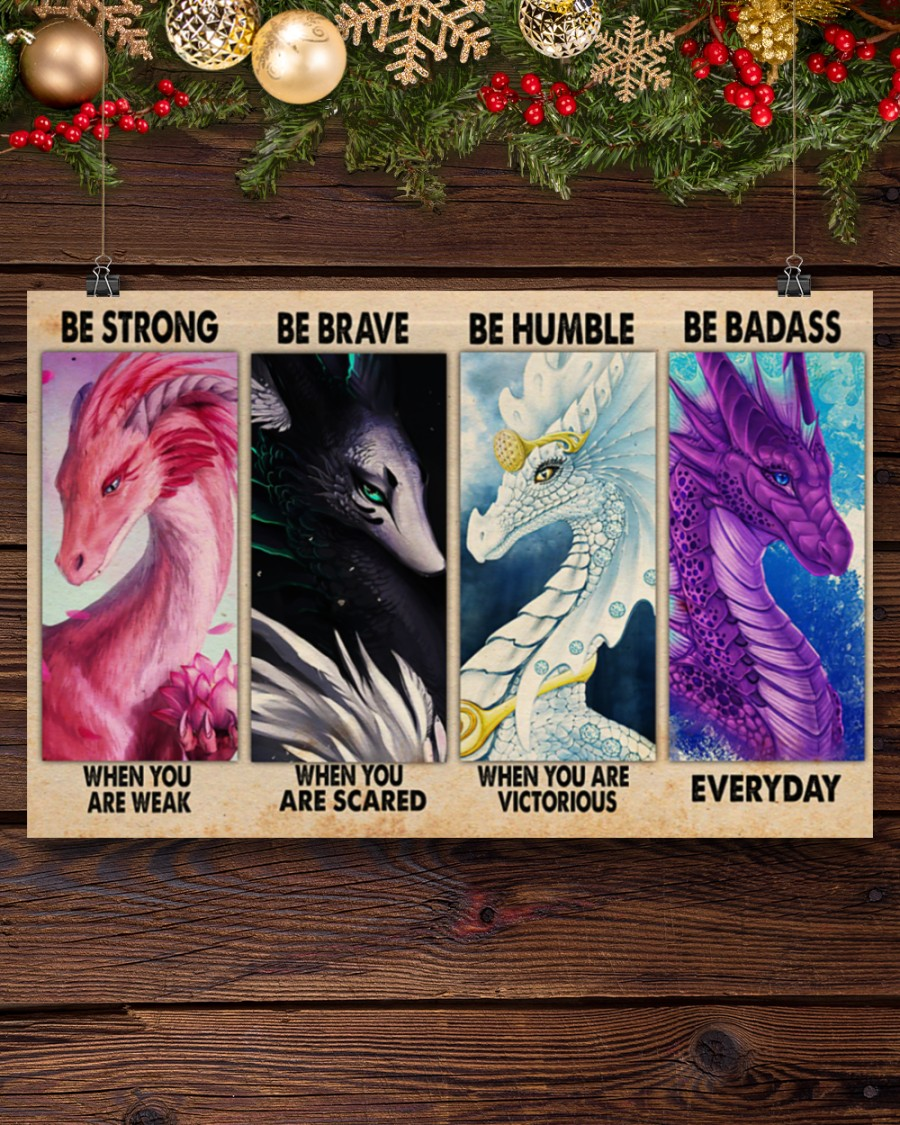 Dragons Be strong be brave be humble be badass poster 1