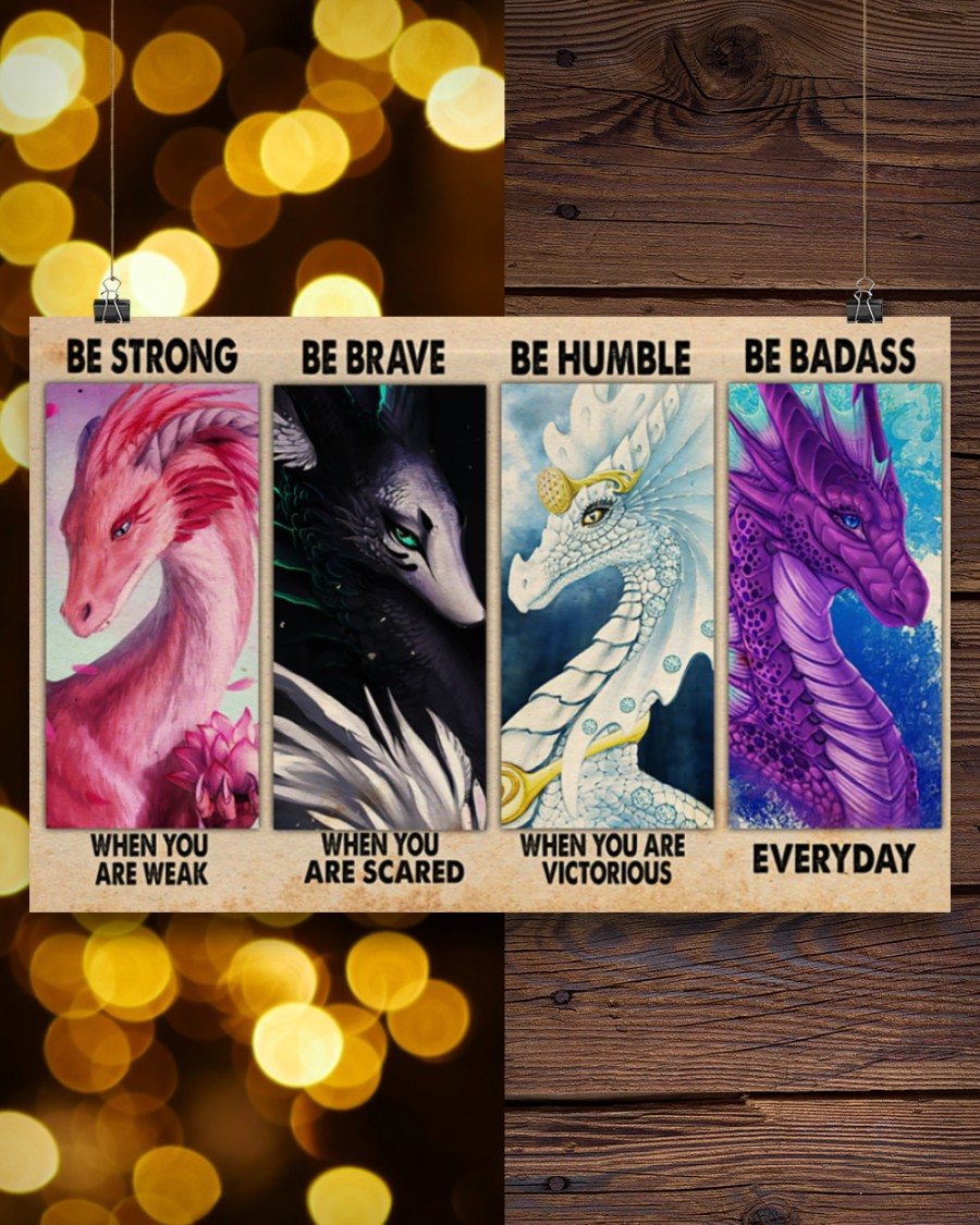 Dragons Be strong be brave be humble be badass poster 2