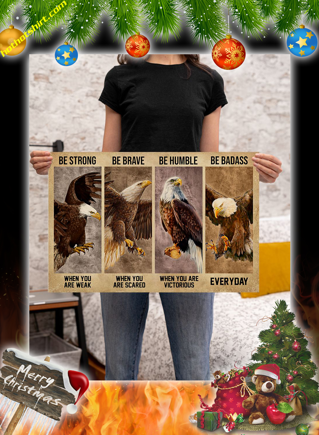 Eagle Be Strong Be Brave Be Humble Be Badass Poster 3