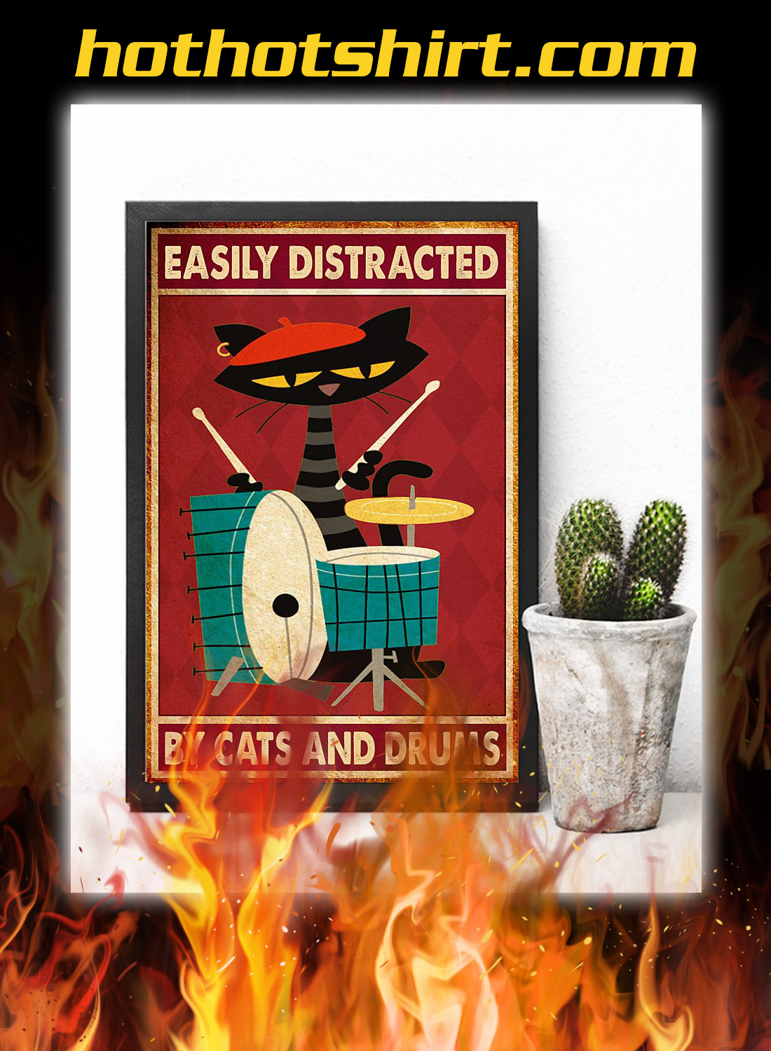 Easily distracted by cats and drums poster 3