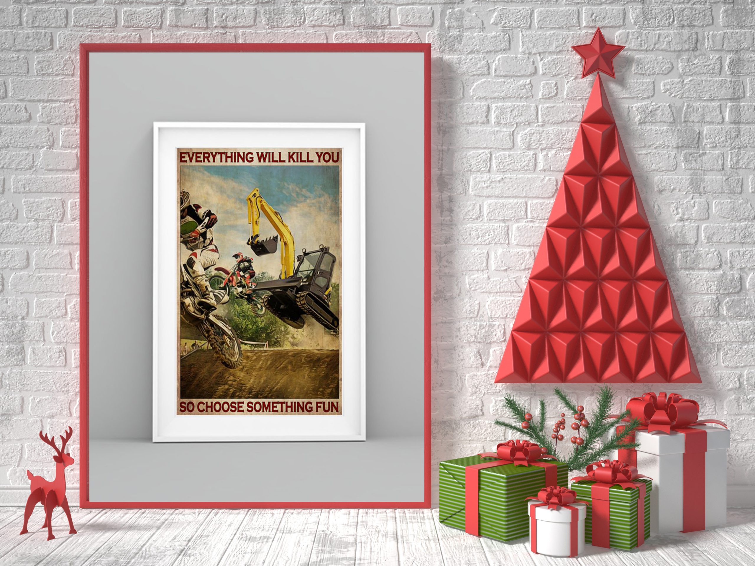 Excavator and Motocross everything will kill you so choose something fun poster 2
