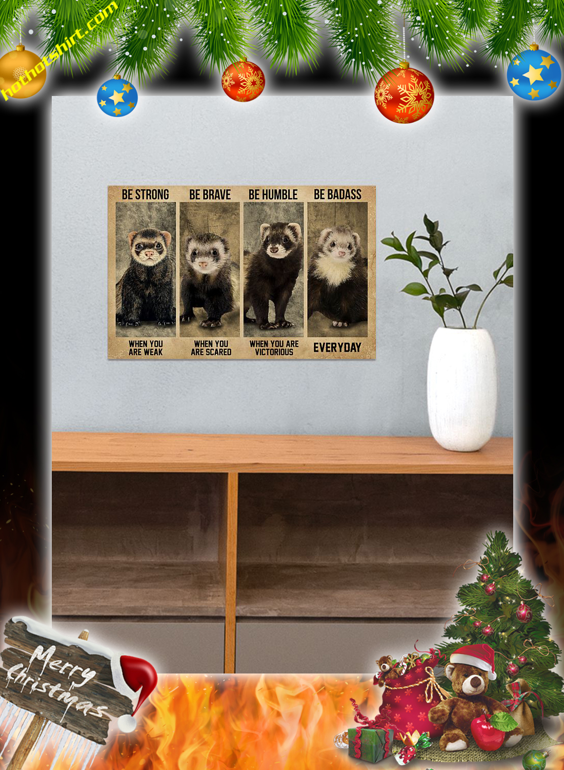 Ferret Be Strong Be Brave Be Humble Be Badass Poster 2