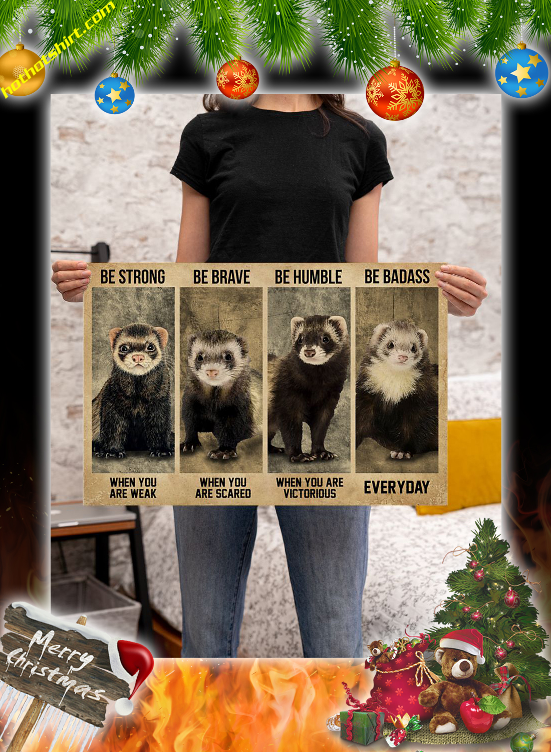 Ferret Be Strong Be Brave Be Humble Be Badass Poster 3