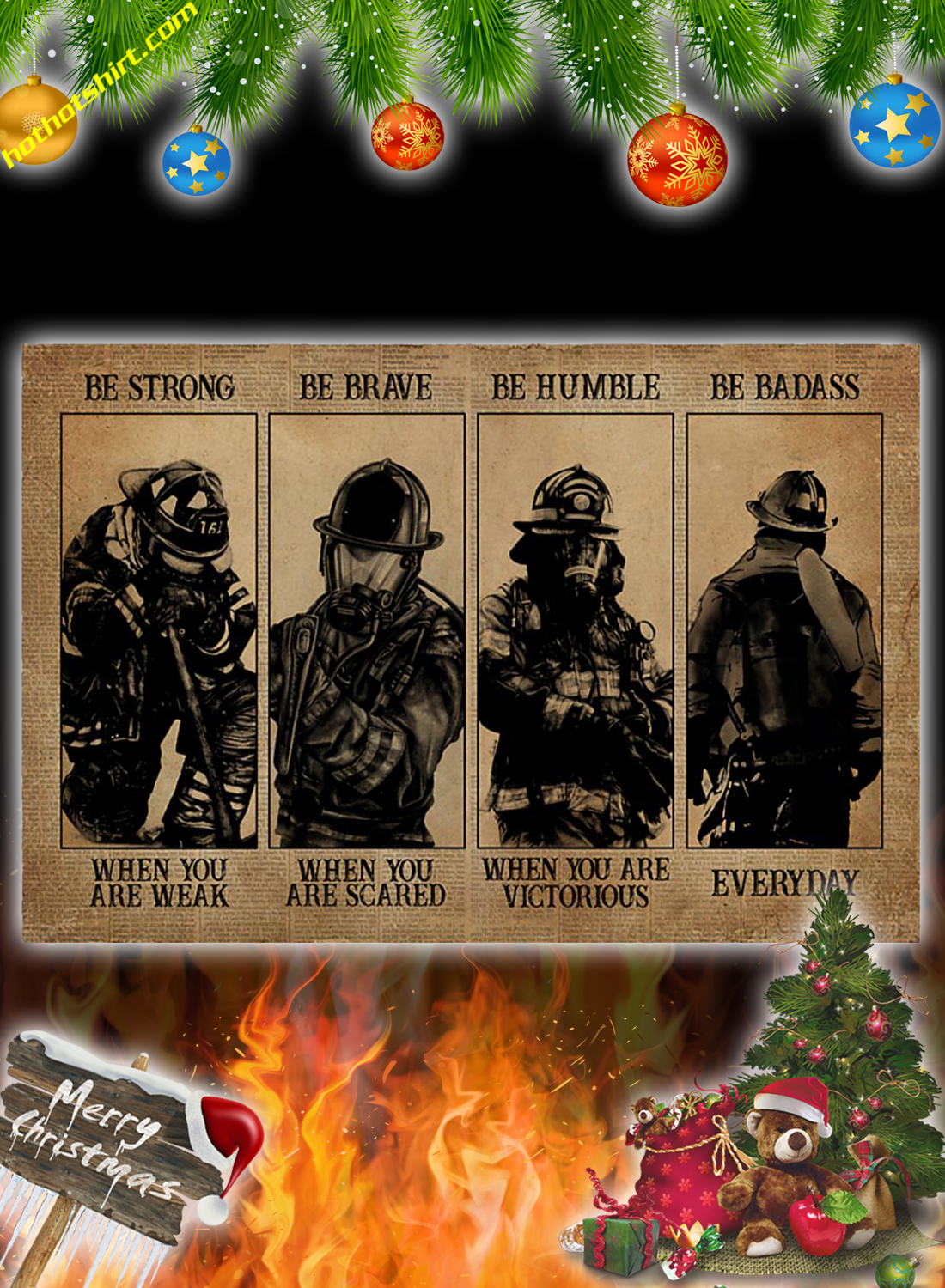Firefighter be strong be brave be humble be badass poster