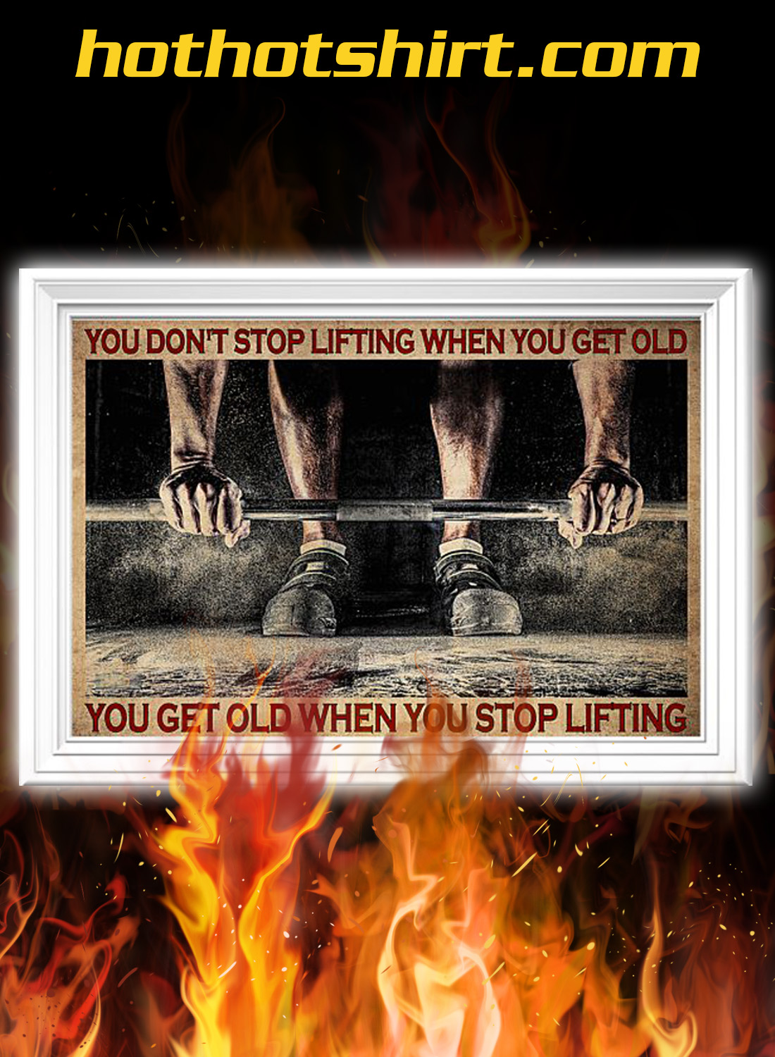 Fitness You don't stop lifting when you get old poster 2