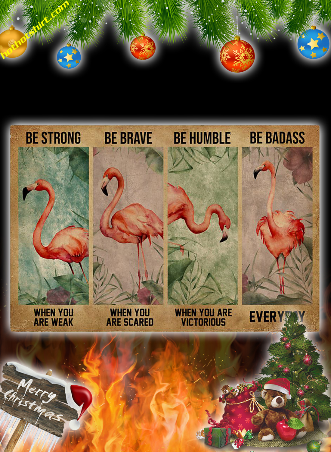 Flamingo Be Strong Be Brave Be Humble Be Badass Poster 3